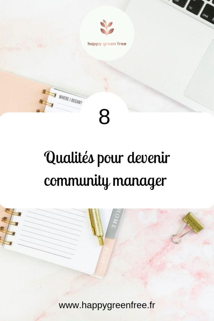 8 qualités pour devenir community manager - Happy green free, le blog des community manager freelance. #entrepreneure #communitymanager #freelance