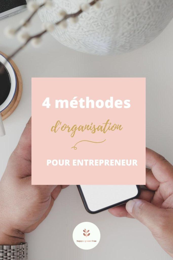 4 méthodes d'organisation pour entrepreneurs