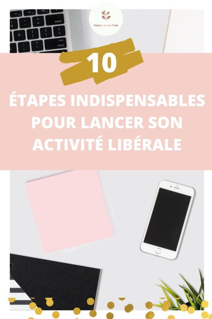 10 étapes indispensables pour lancer son activité libérale