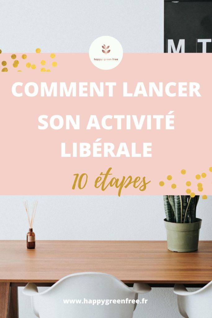 Comment lancer son activité libérale, 10 étapes