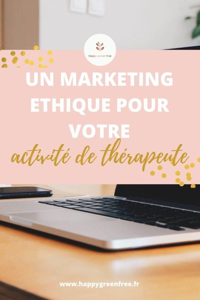 Un marketing éthique pour votre activité de thérapeute