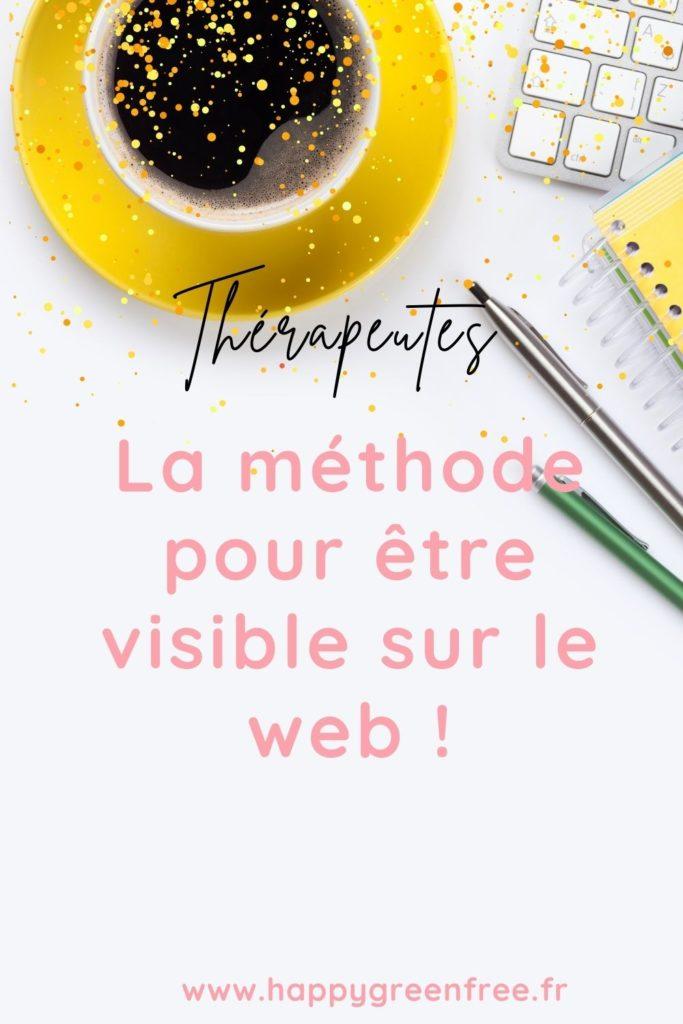 Thérapeute la méthode pour être visible sur le web
