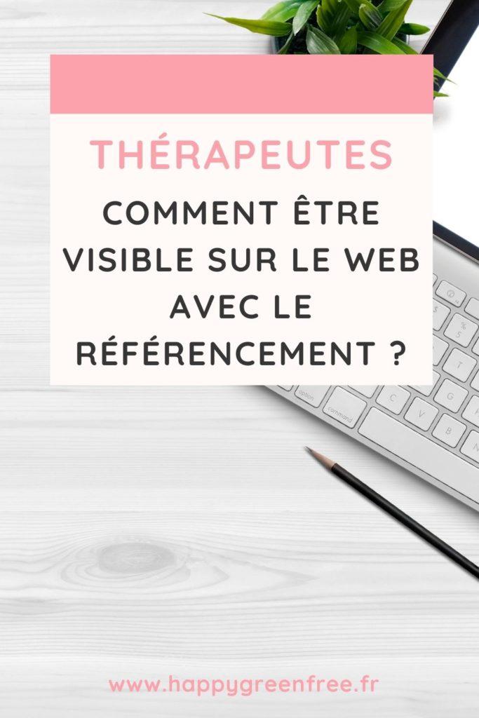 Thérapeutes comment être visible sur le web avec le référencement