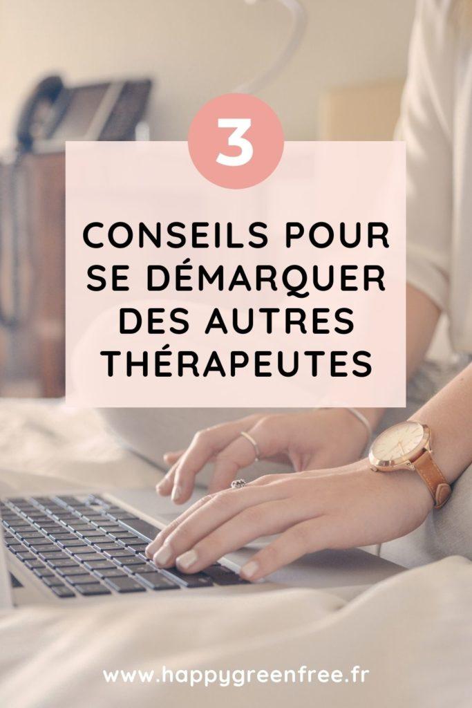 3 conseils pour se démarquer des autres thérapeutes